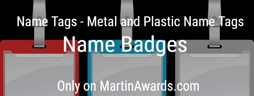 Name Tags - Metal and Plastic Name Tags