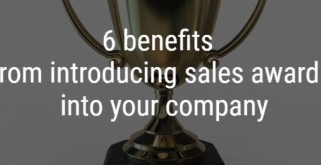 6 benefits from introducing sales awards into your company